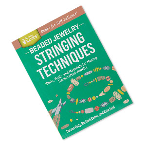 book, beaded jewelry: stringing techniques - skills, tools, and materials for making handcrafted jewelry by carson eddy, rachael evans and kate feld. sold individually.
