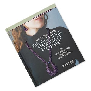 book, jill wisemans beautiful beaded ropes: 24 wearable jewelry projects in multiple stitches by jill wiseman. sold individually.